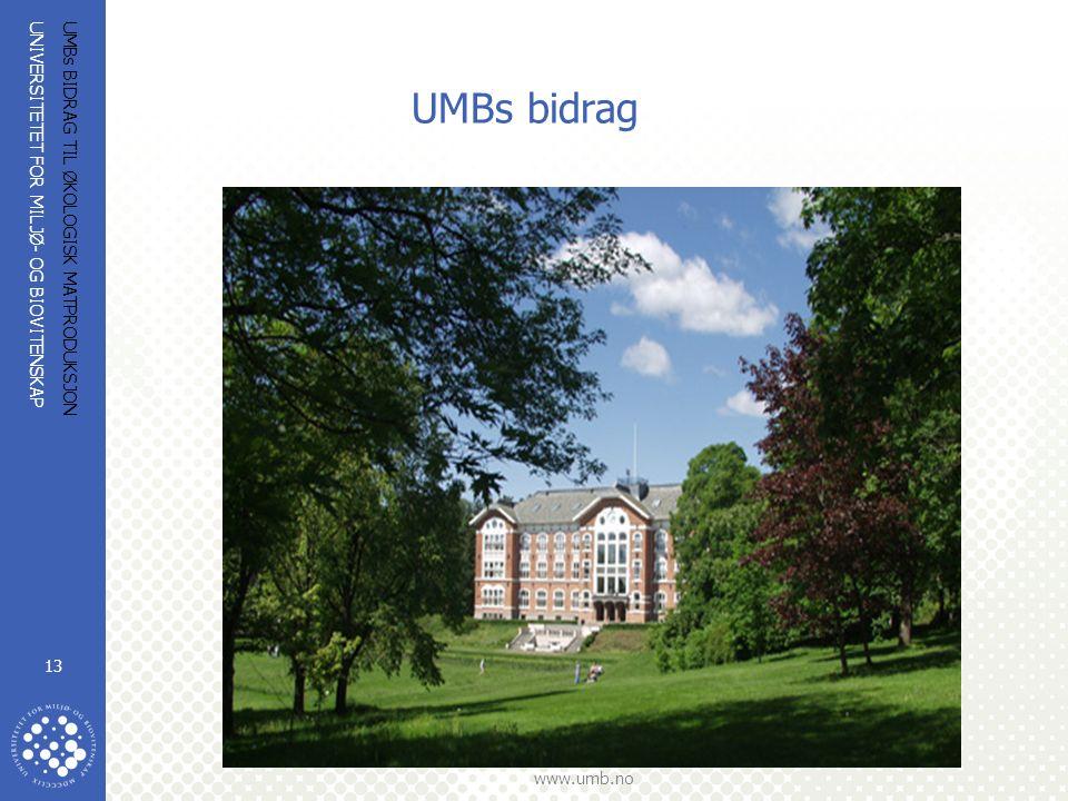UNIVERSITETET FOR MILJØ- OG BIOVITENSKAP www.umb.no UMBs BIDRAG TIL ØKOLOGISK MATPRODUKSJON 13 UMBs bidrag
