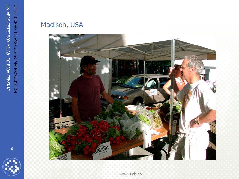 UNIVERSITETET FOR MILJØ- OG BIOVITENSKAP www.umb.no UMBs BIDRAG TIL ØKOLOGISK MATPRODUKSJON 6 Madison, USA