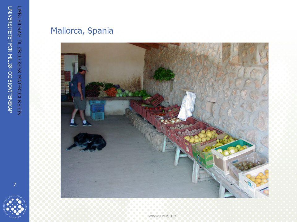 UNIVERSITETET FOR MILJØ- OG BIOVITENSKAP www.umb.no UMBs BIDRAG TIL ØKOLOGISK MATPRODUKSJON 7 Mallorca, Spania