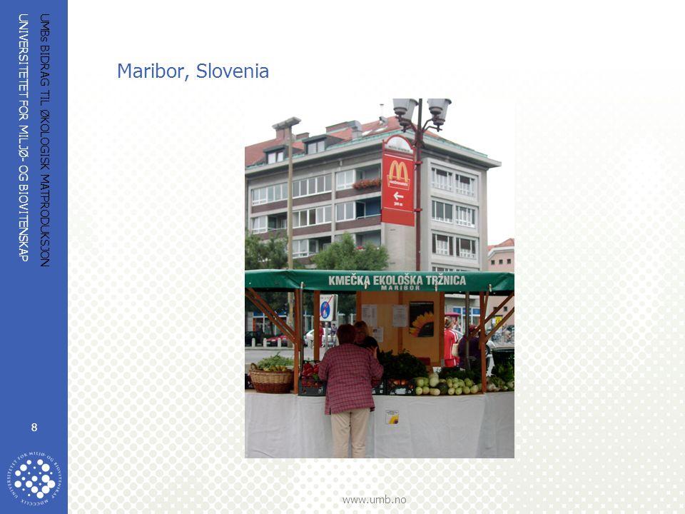 UNIVERSITETET FOR MILJØ- OG BIOVITENSKAP www.umb.no UMBs BIDRAG TIL ØKOLOGISK MATPRODUKSJON 8 Maribor, Slovenia