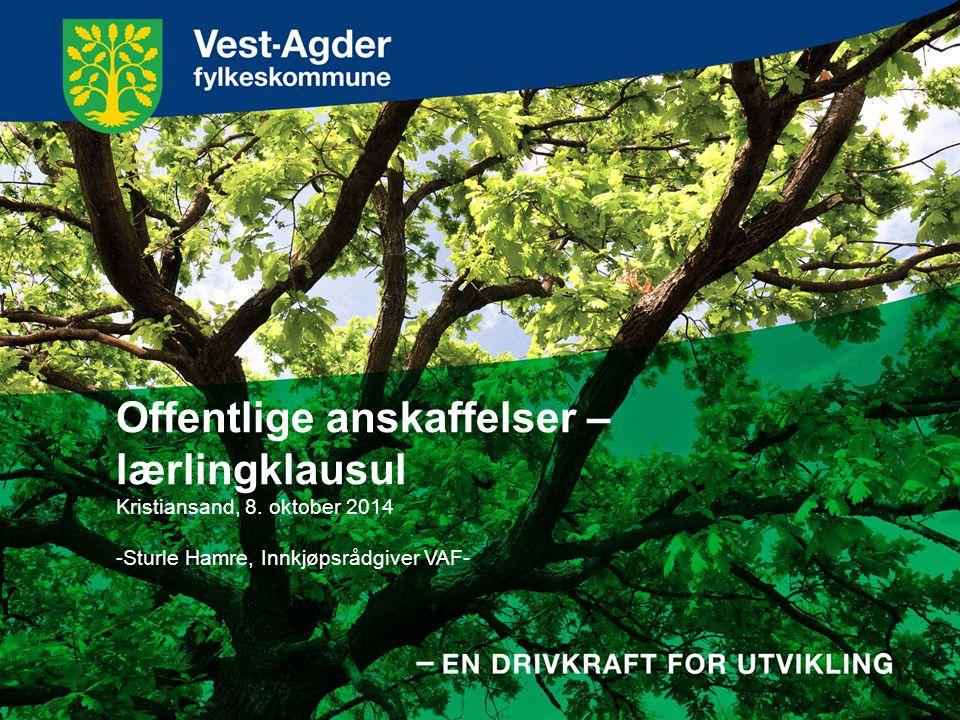Offentlige anskaffelser – lærlingklausul Kristiansand, 8. oktober 2014 -Sturle Hamre, Innkjøpsrådgiver VAF-