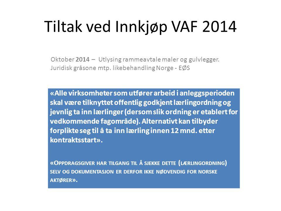Tiltak ved Innkjøp VAF 2014 «Alle virksomheter som utfører arbeid i anleggsperioden skal være tilknyttet offentlig godkjent lærlingordning og jevnlig