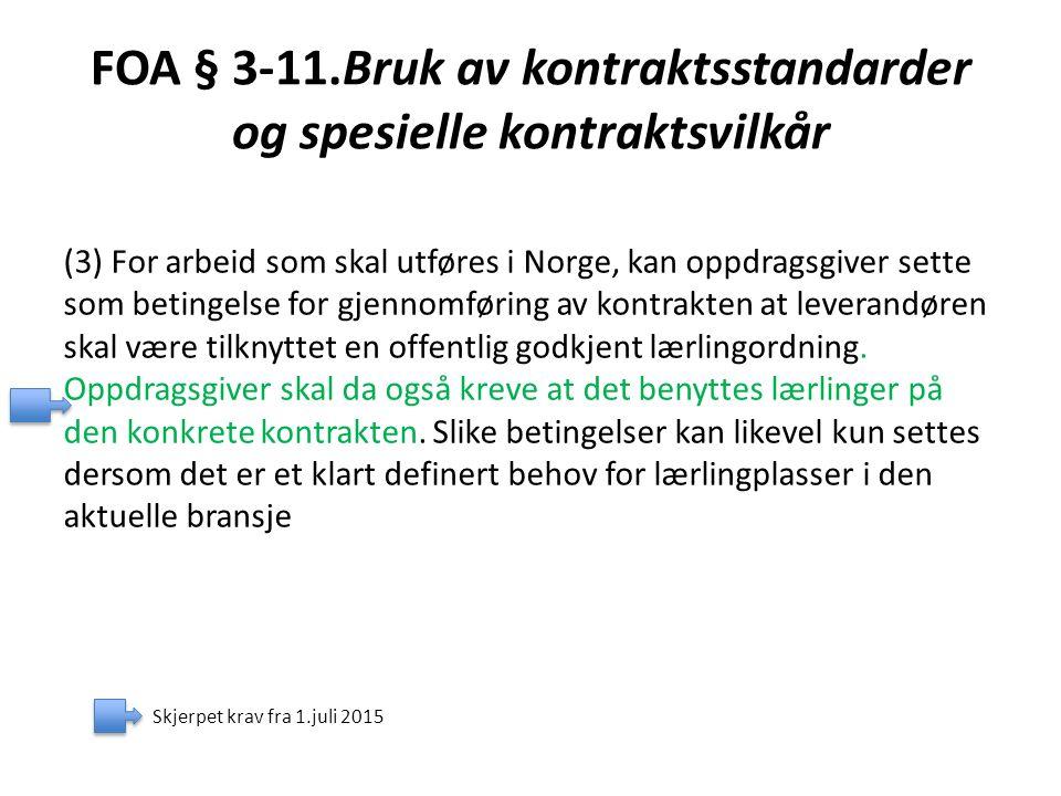 FOA § 3-11.Bruk av kontraktsstandarder og spesielle kontraktsvilkår (3) For arbeid som skal utføres i Norge, kan oppdragsgiver sette som betingelse fo