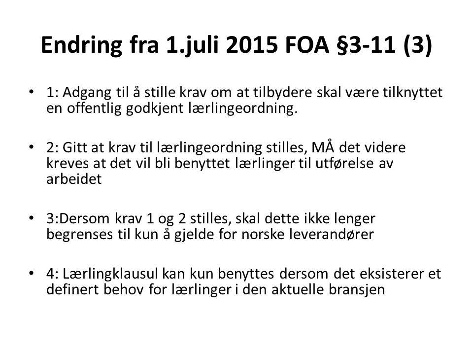 Endring fra 1.juli 2015 FOA §3-11 (3) 1: Adgang til å stille krav om at tilbydere skal være tilknyttet en offentlig godkjent lærlingeordning. 2: Gitt