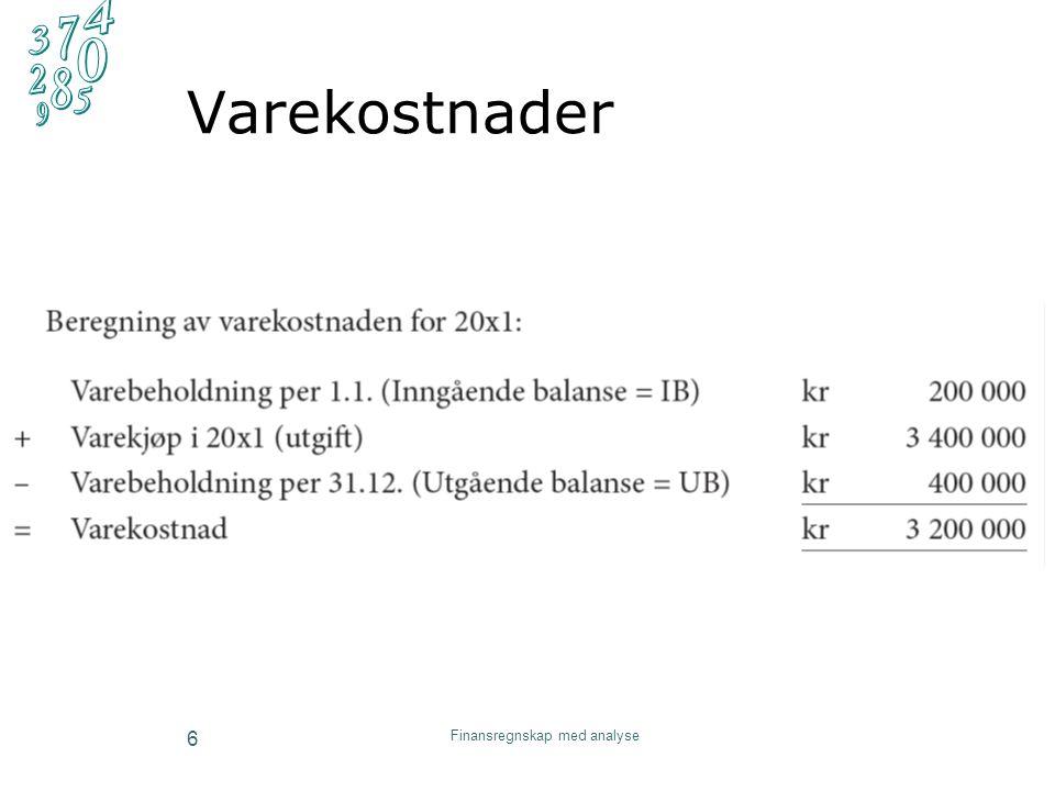Arbeidskraft Kostnader til arbeidskraft har ulike elementer Finansregnskap med analyse 7