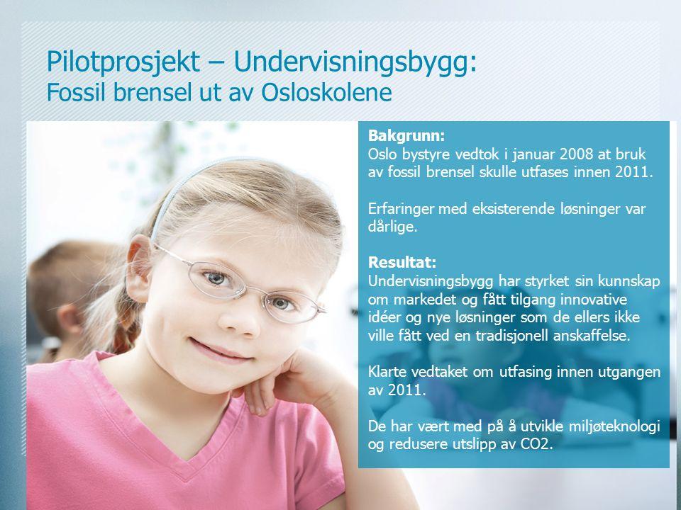 Bakgrunn: Oslo bystyre vedtok i januar 2008 at bruk av fossil brensel skulle utfases innen 2011.