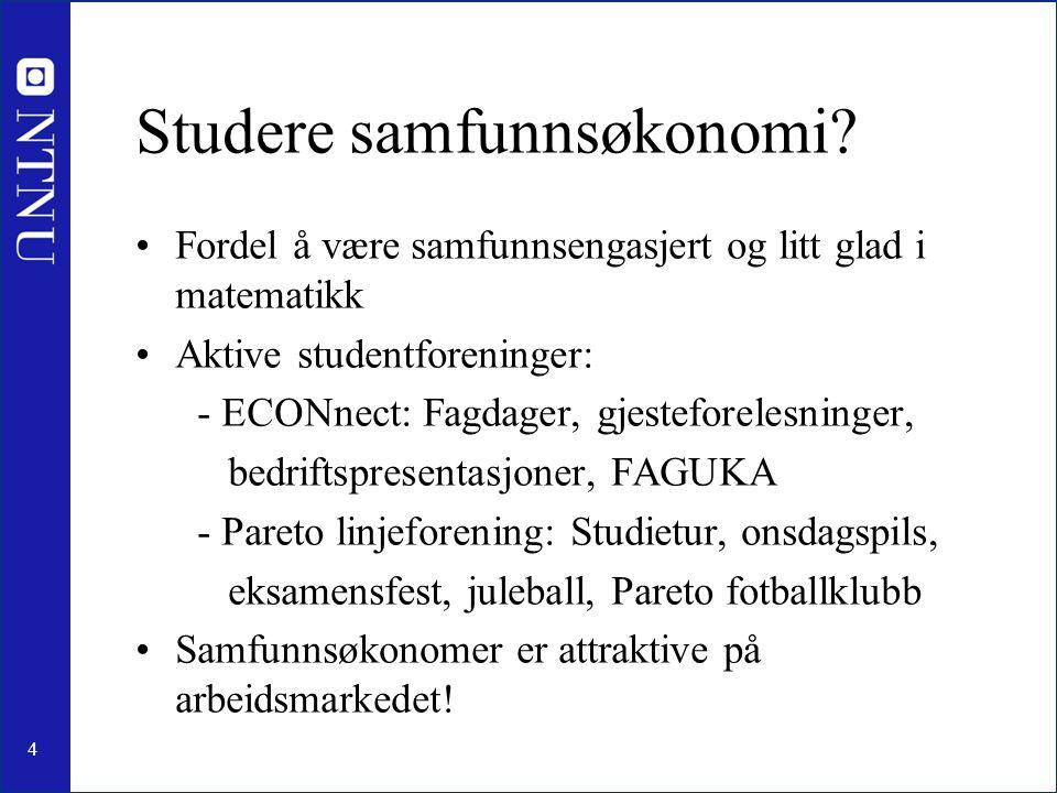 4 Studere samfunnsøkonomi.