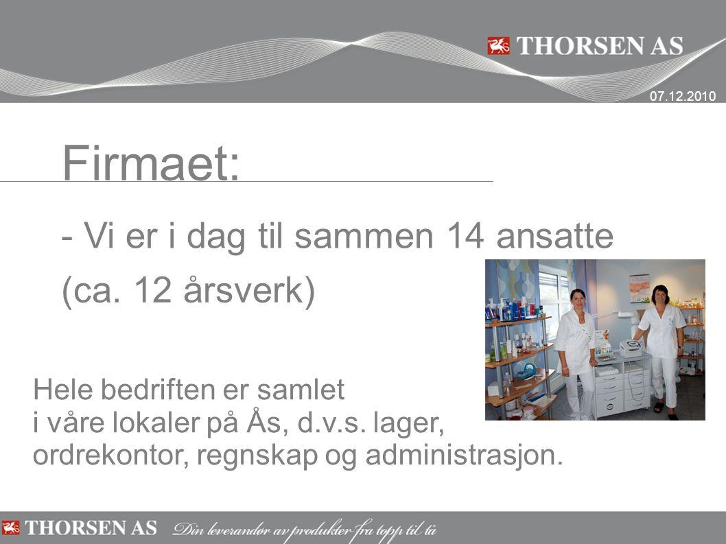 Firmaet: Hele bedriften er samlet i våre lokaler på Ås, d.v.s.