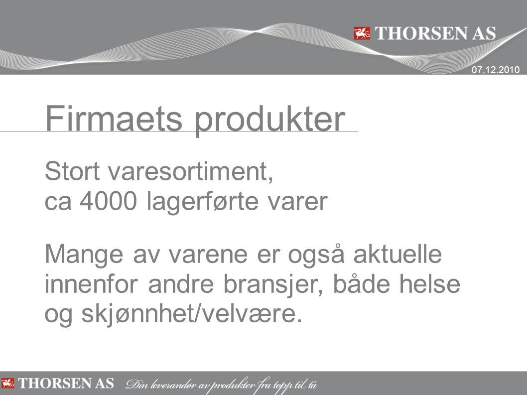 Firmaets produkter Stort varesortiment, ca 4000 lagerførte varer Mange av varene er også aktuelle innenfor andre bransjer, både helse og skjønnhet/velvære.
