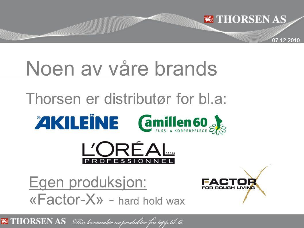 Noen av våre brands Thorsen er distributør for bl.a: Egen produksjon: «Factor-X» - hard hold wax 07.12.2010