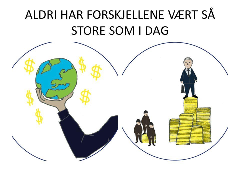 ALDRI HAR FORSKJELLENE VÆRT SÅ STORE SOM I DAG