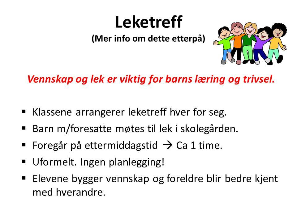 Leketreff (Mer info om dette etterpå) Vennskap og lek er viktig for barns læring og trivsel.
