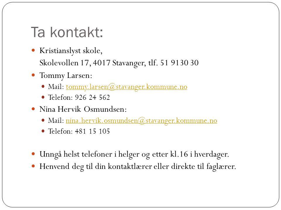 Ta kontakt: Kristianslyst skole, Skolevollen 17, 4017 Stavanger, tlf. 51 9130 30 Tommy Larsen: Mail: tommy.larsen@stavanger.kommune.notommy.larsen@sta