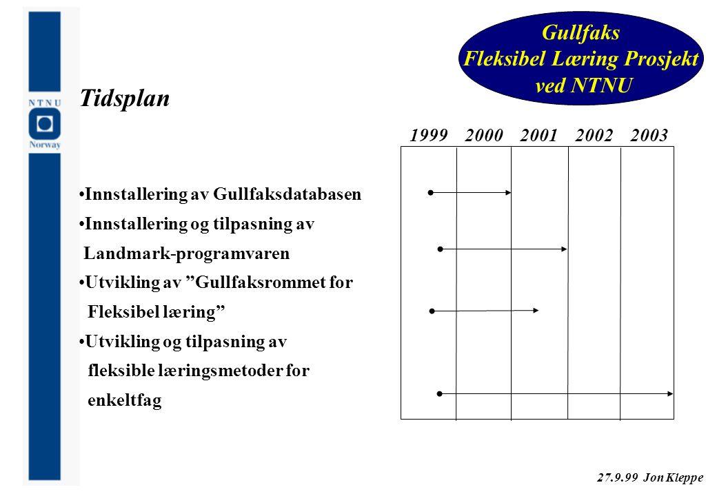 27.9.99 Jon Kleppe Gullfaks Fleksibel Læring Prosjekt ved NTNU Tidsplan 19992000200120022003 Innstallering av Gullfaksdatabasen Innstallering og tilpa
