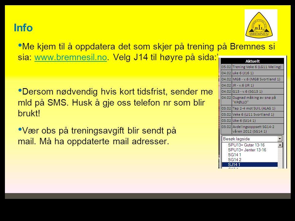 Info Me kjem til å oppdatera det som skjer på trening på Bremnes si sia: www.bremnesil.no.