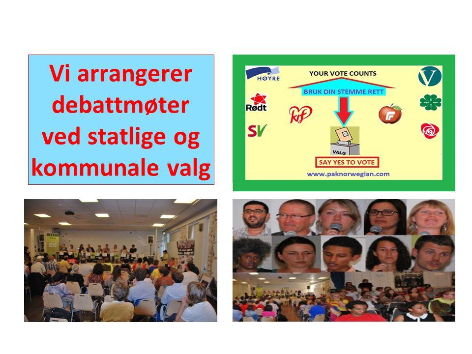 Vi arrangerer debattmøter ved statlige og kommunale valg