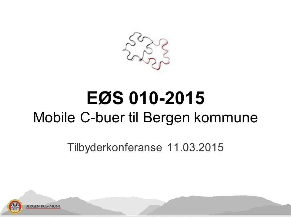 Tilbyderkonferanse 11.03.2015 EØS 010-2015 Mobile C-buer til Bergen kommune