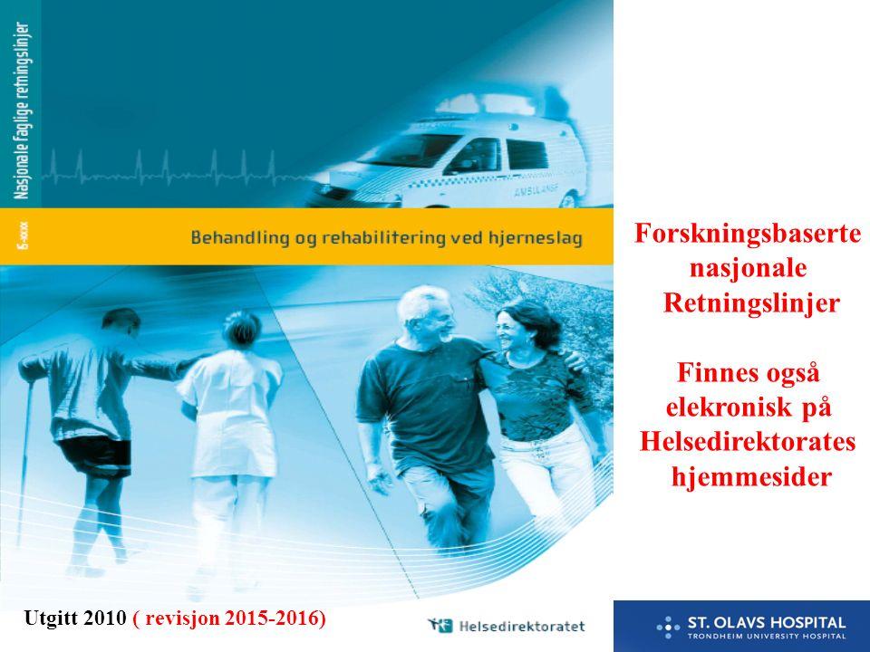 9. Utgitt 2010 ( revisjon 2015-2016) Forskningsbaserte nasjonale Retningslinjer Finnes også elekronisk på Helsedirektorates hjemmesider