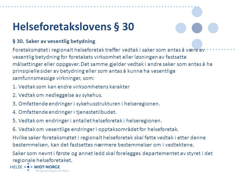 Vårt oppdrag Helsetjenesten i Midt-Norge har egentlig bare ett oppdrag: – Å sikre befolkningen likeverdige helsetjenester av høy kvalitet på en kostnadseffektiv måte.