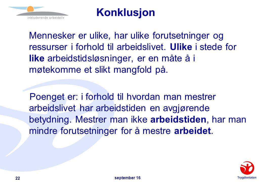 september 16 22 Konklusjon Mennesker er ulike, har ulike forutsetninger og ressurser i forhold til arbeidslivet.