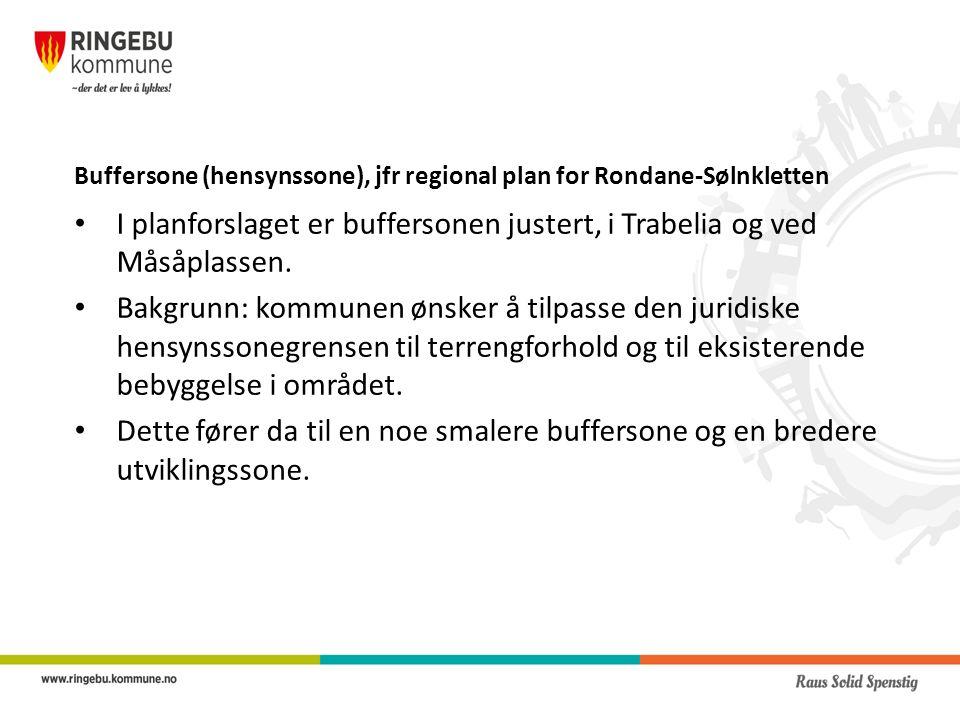 Buffersone (hensynssone), jfr regional plan for Rondane-Sølnkletten I planforslaget er buffersonen justert, i Trabelia og ved Måsåplassen.