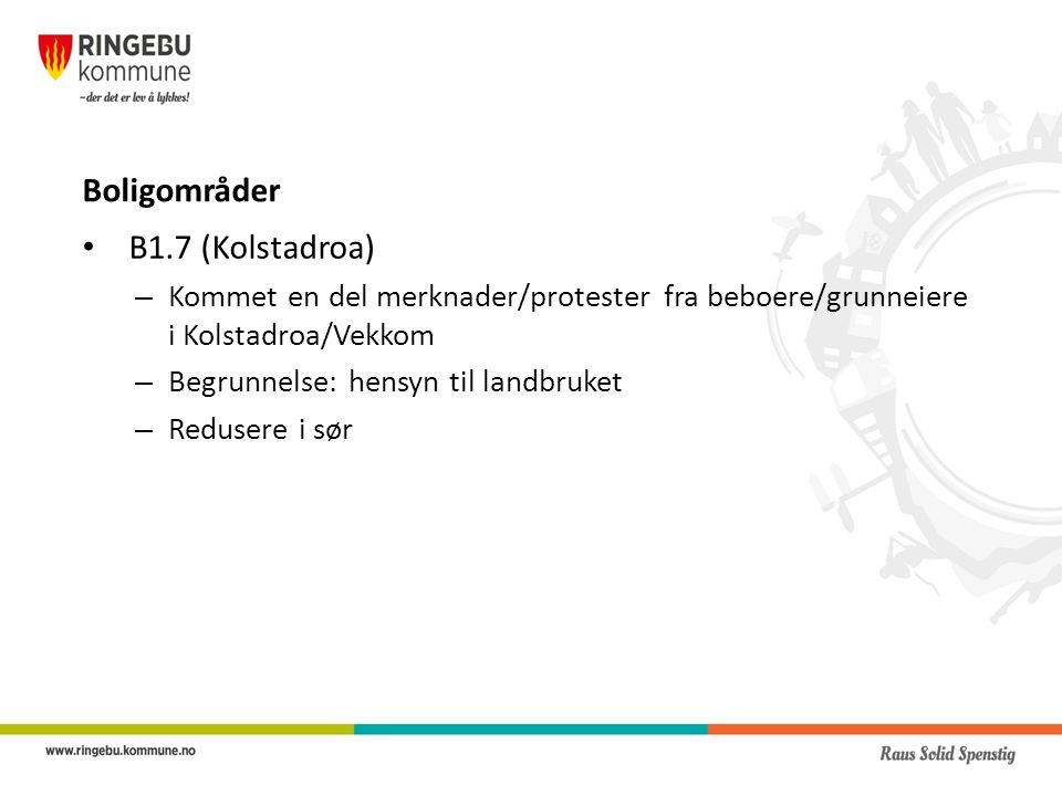 Boligområder B1.7 (Kolstadroa) – Kommet en del merknader/protester fra beboere/grunneiere i Kolstadroa/Vekkom – Begrunnelse: hensyn til landbruket – Redusere i sør