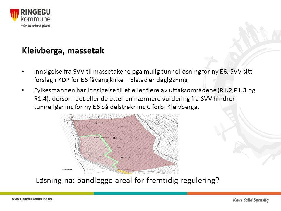 Kleivberga, massetak Innsigelse fra SVV til massetakene pga mulig tunnelløsning for ny E6.