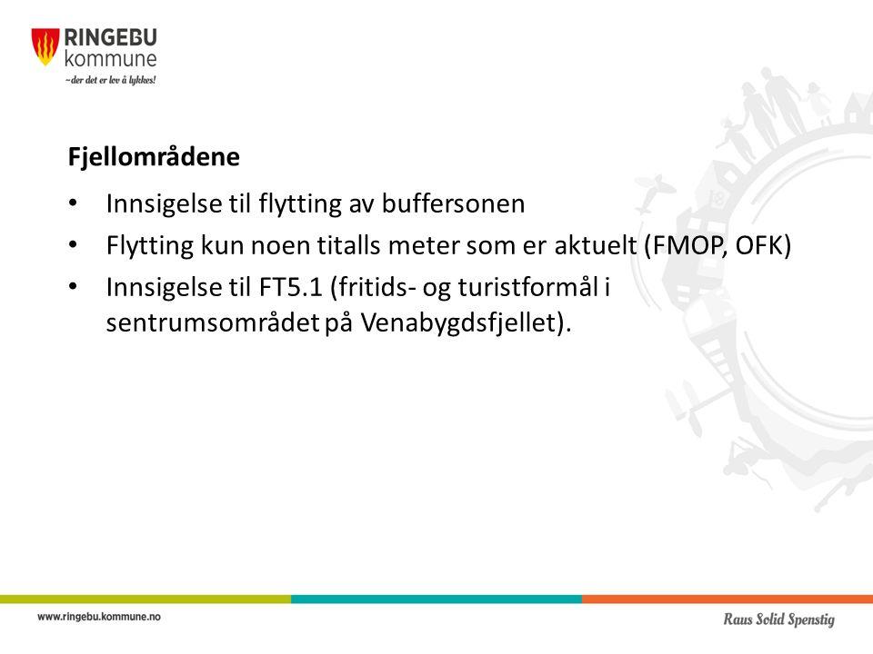Fjellområdene Innsigelse til flytting av buffersonen Flytting kun noen titalls meter som er aktuelt (FMOP, OFK) Innsigelse til FT5.1 (fritids- og turistformål i sentrumsområdet på Venabygdsfjellet).