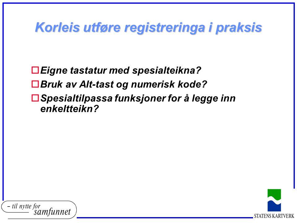 Korleis utføre registreringa i praksis oEigne tastatur med spesialteikna.