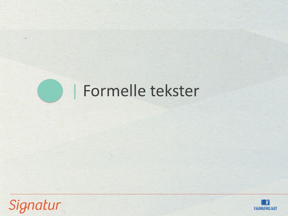 | Formelle tekster
