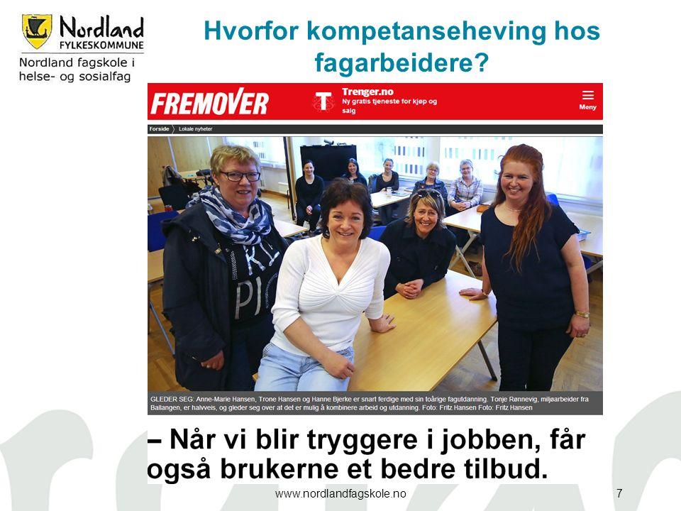 Hvorfor kompetanseheving hos fagarbeidere? www.nordlandfagskole.no7