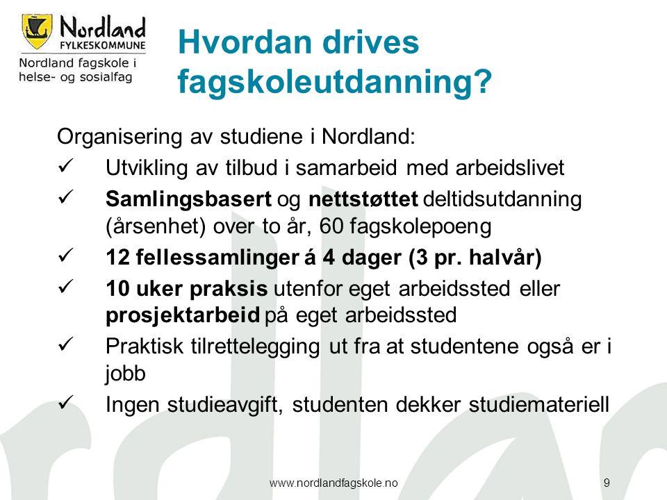 Hvordan drives fagskoleutdanning? Organisering av studiene i Nordland: Utvikling av tilbud i samarbeid med arbeidslivet Samlingsbasert og nettstøttet