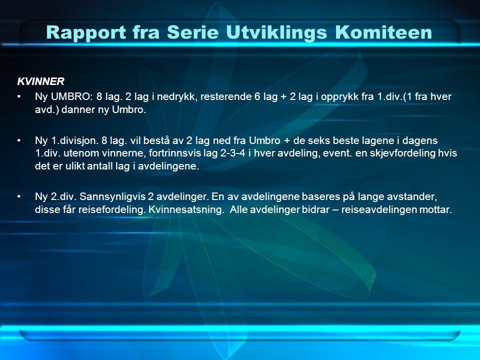 Rapport fra Serie Utviklings Komiteen KVINNER Ny UMBRO: 8 lag.