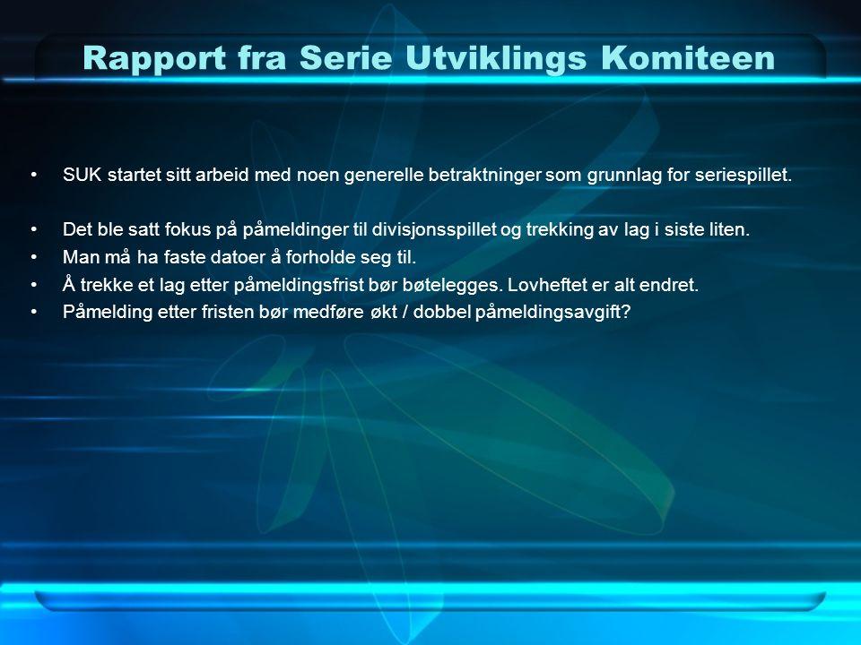 Rapport fra Serie Utviklings Komiteen Alle lag i divisjonene, avdelingene eller underavdelingene må ha minimum 12 kamper i serien.