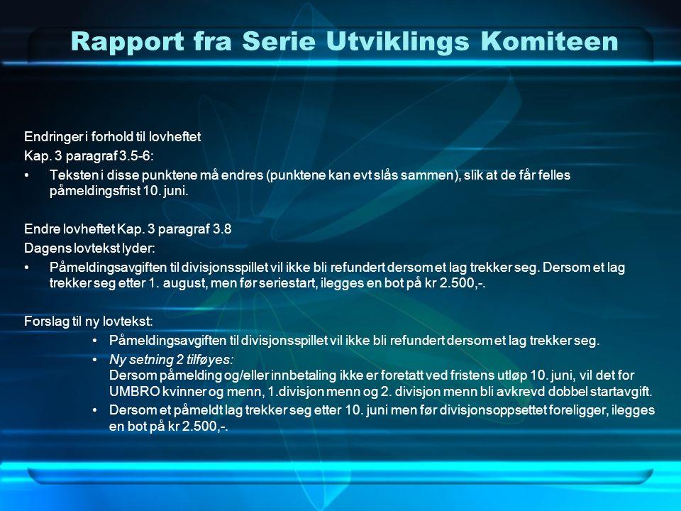 Rapport fra Serie Utviklings Komiteen Endringer i forhold til lovheftet Endre lovheftet Kap.