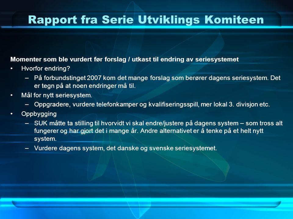 Rapport fra Serie Utviklings Komiteen Momenter som ble vurdert før forslag / utkast til endring av seriesystemet Hvorfor endring.