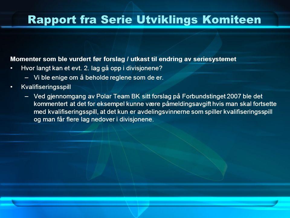 Rapport fra Serie Utviklings Komiteen Momenter som ble vurdert før forslag / utkast til endring av seriesystemet Hvor langt kan et evt.