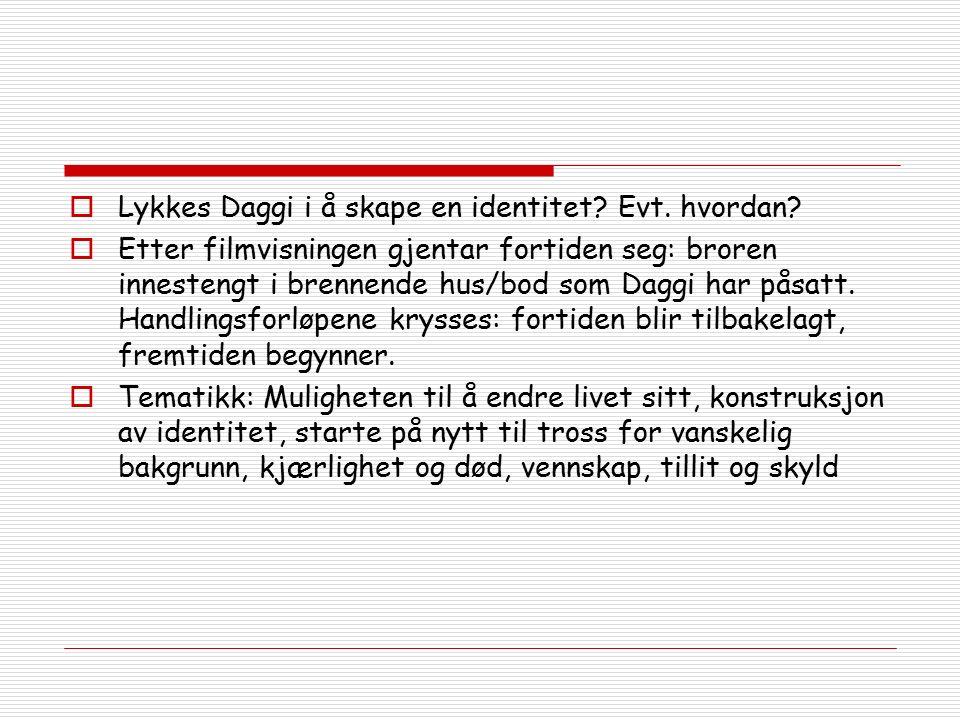  Lykkes Daggi i å skape en identitet. Evt. hvordan.