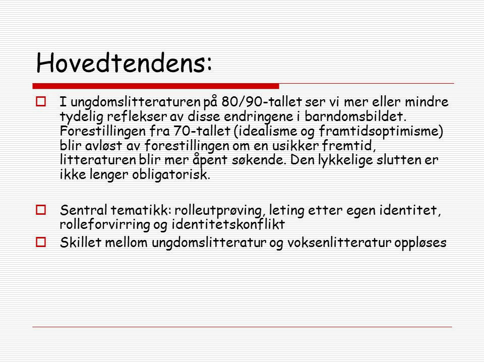 Kilder:  Aftenposten 14.02.05: http://www.aftenposten.no/kul_und/litteratur/article968 817.ece http://www.aftenposten.no/kul_und/litteratur/article968 817.ece  Barra, Ellen M.