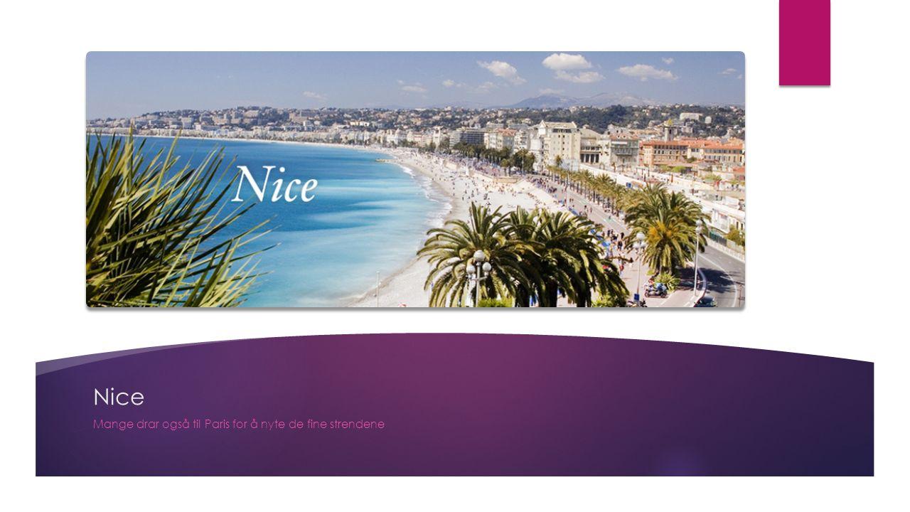 Nice Mange drar også til Paris for å nyte de fine strendene