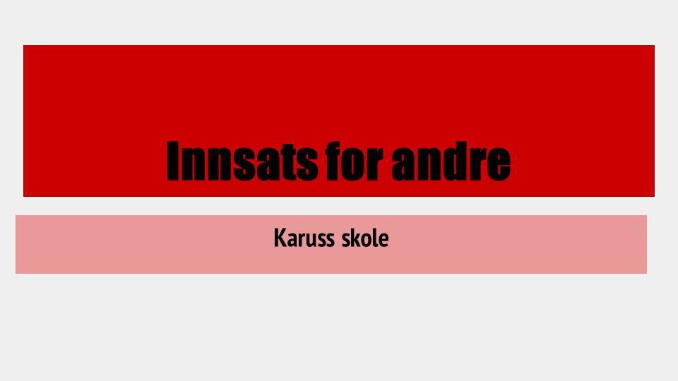 Innsats for andre Karuss skole