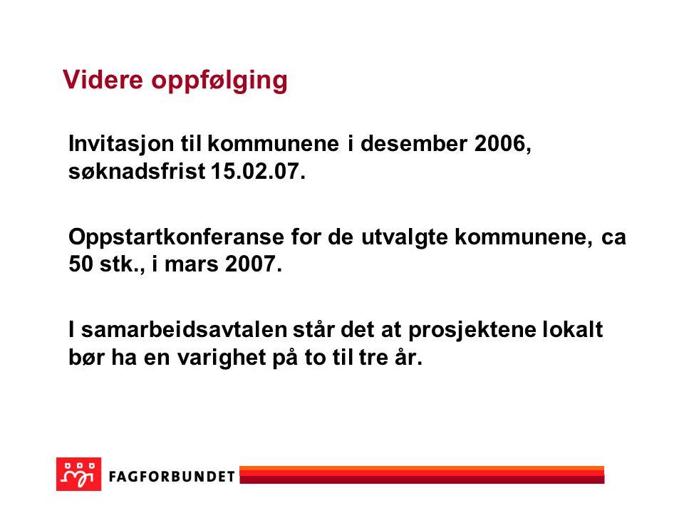Videre oppfølging Invitasjon til kommunene i desember 2006, søknadsfrist 15.02.07.