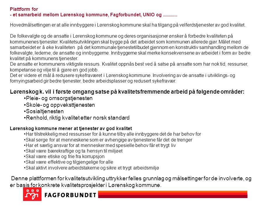 Forslag til Plattform for - et samarbeid mellom Lørenskog kommune, Fagforbundet, UNIO og............
