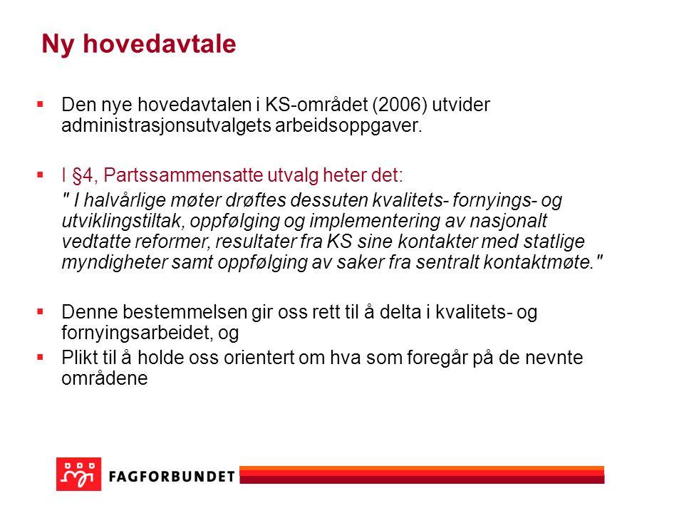 Ny hovedavtale  Den nye hovedavtalen i KS-området (2006) utvider administrasjonsutvalgets arbeidsoppgaver.