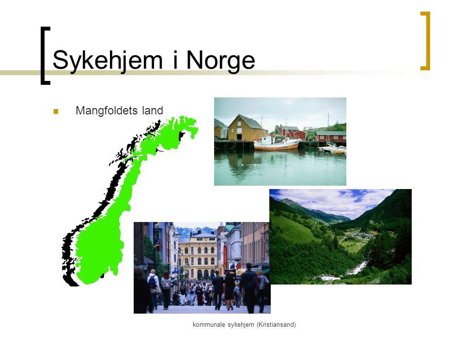 kommunale sykehjem (Kristiansand) Sykehjem i Norge Mangfoldets land