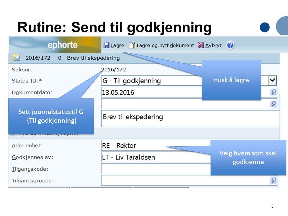 3 Rutine: Send til godkjenning Send til 1 person – alternativ metode.