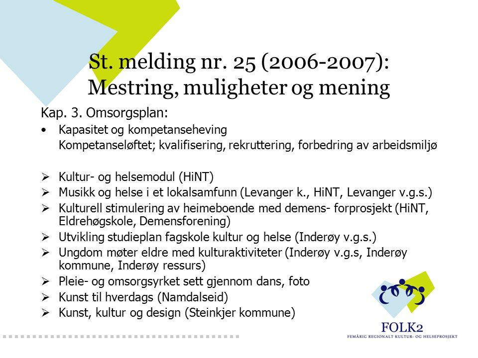 St. melding nr. 25 (2006-2007): Mestring, muligheter og mening Kap. 3. Omsorgsplan: Kapasitet og kompetanseheving Kompetanseløftet; kvalifisering, rek