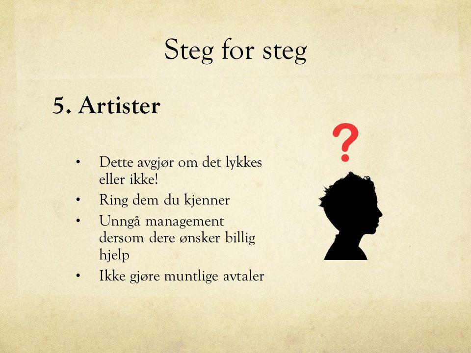 Steg for steg 5. Artister Dette avgjør om det lykkes eller ikke.