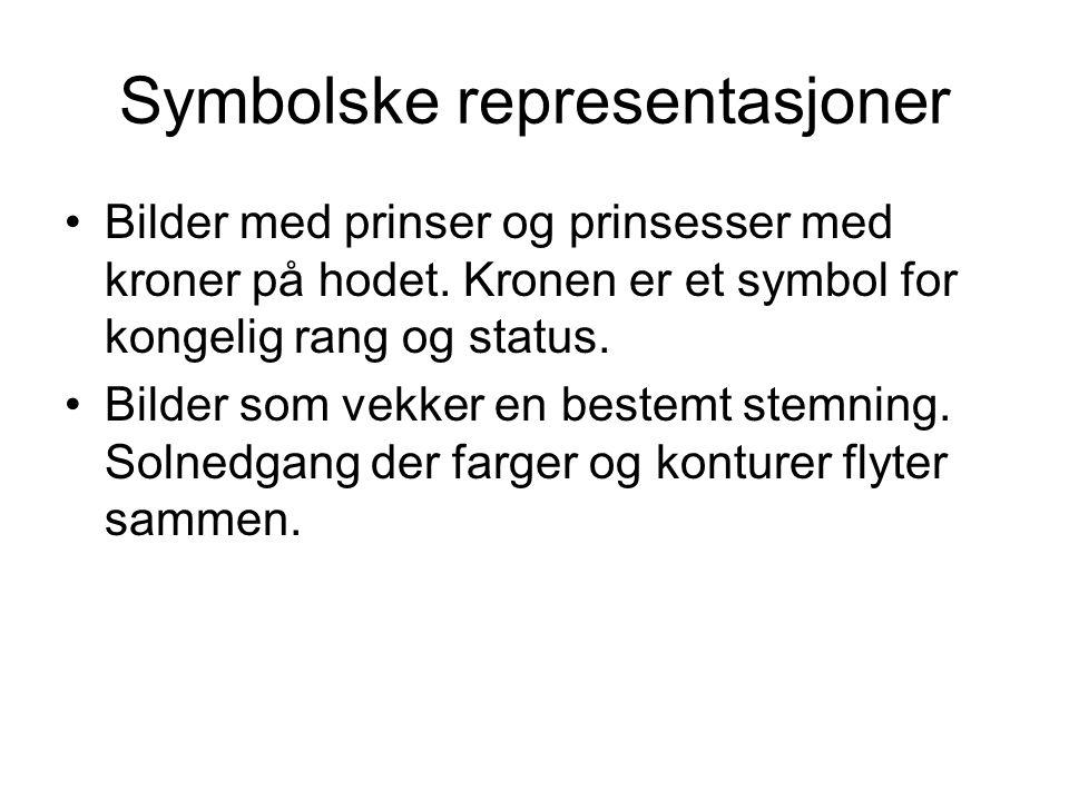 Symbolske representasjoner Bilder med prinser og prinsesser med kroner på hodet. Kronen er et symbol for kongelig rang og status. Bilder som vekker en