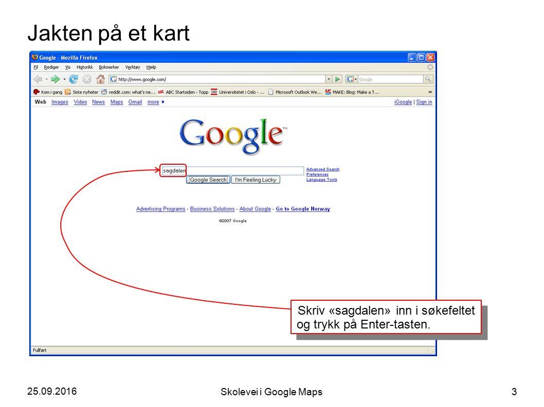 25.09.2016 Skolevei i Google Maps 3 Jakten på et kart Skriv «sagdalen» inn i søkefeltet og trykk på Enter-tasten.